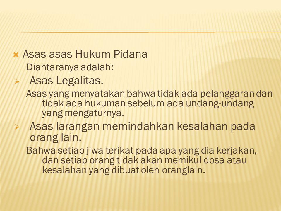 Asas-asas Hukum Pidana Asas Legalitas.