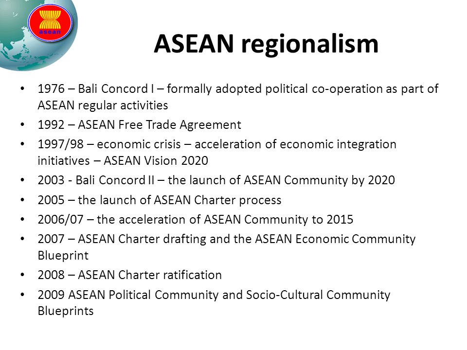 ASEAN regionalism 1976 – Bali Concord I – formally adopted political co-operation as part of ASEAN regular activities.