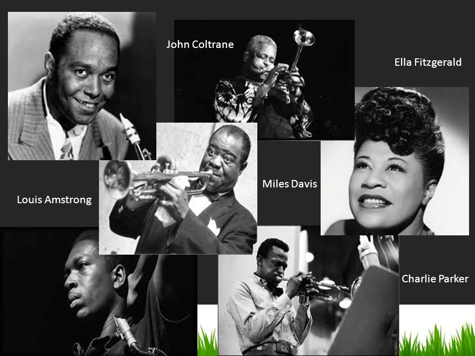 John Coltrane Ella Fitzgerald Miles Davis Louis Amstrong Charlie Parker
