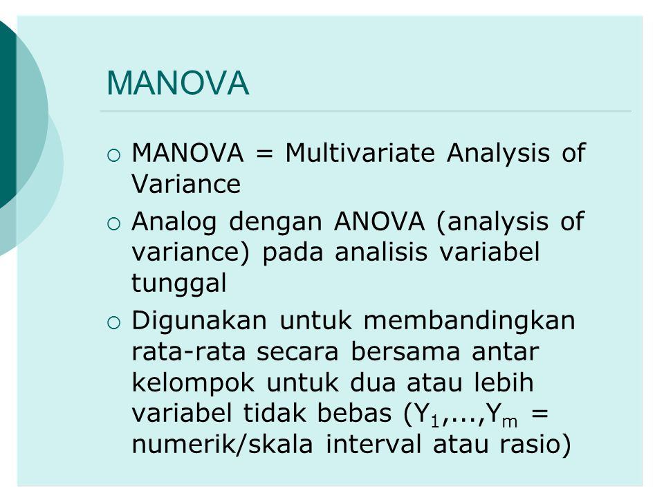 MANOVA MANOVA = Multivariate Analysis of Variance
