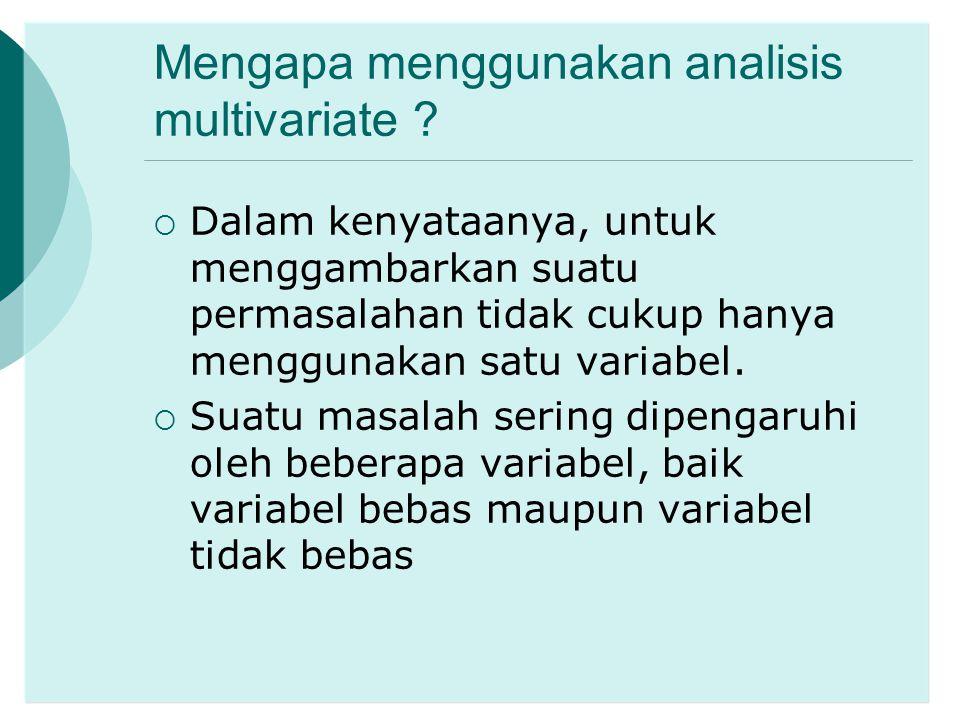 Mengapa menggunakan analisis multivariate