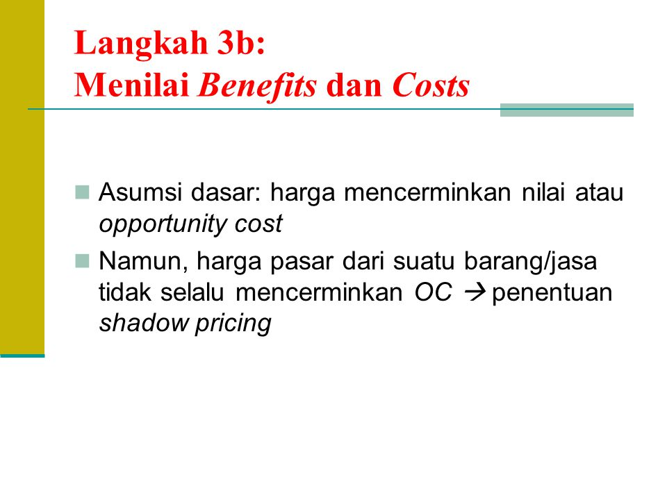 Langkah 3b: Menilai Benefits dan Costs