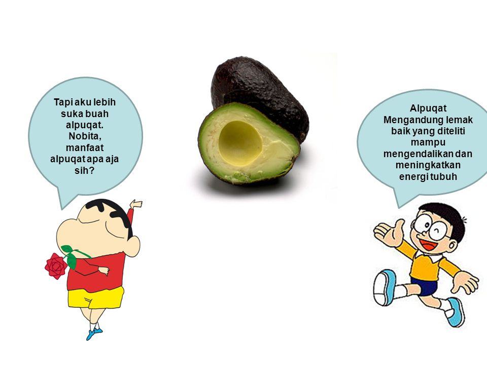 Tapi aku lebih suka buah alpuqat. Nobita, manfaat alpuqat apa aja sih