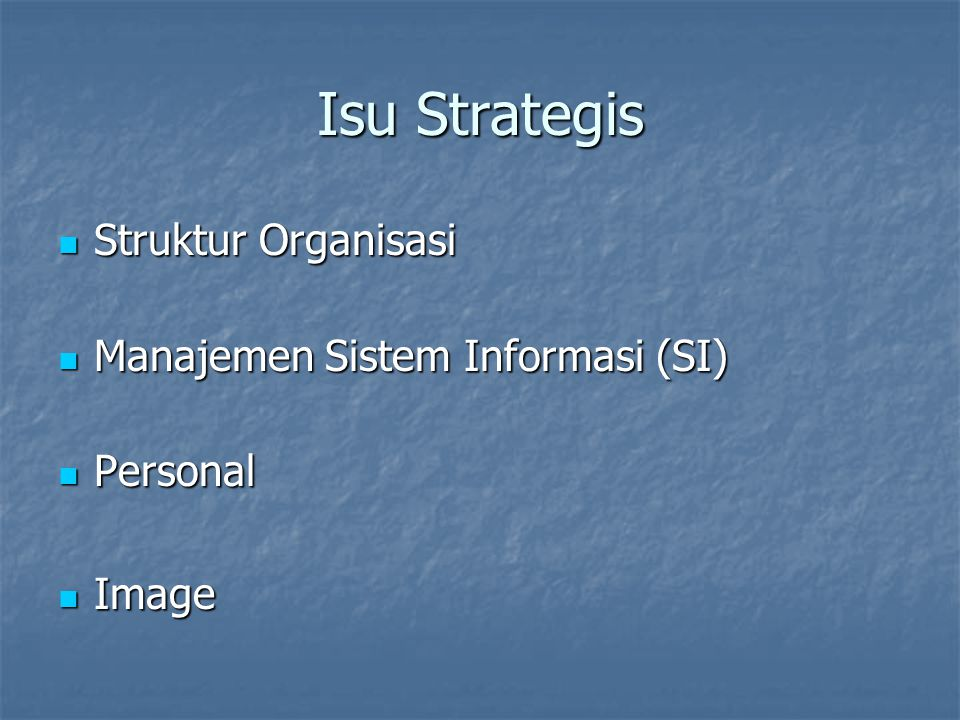 Isu Strategis Struktur Organisasi Manajemen Sistem Informasi (SI)