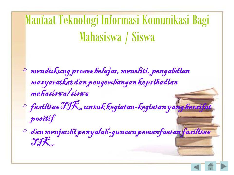 Manfaat Teknologi Informasi Komunikasi Bagi Mahasiswa / Siswa