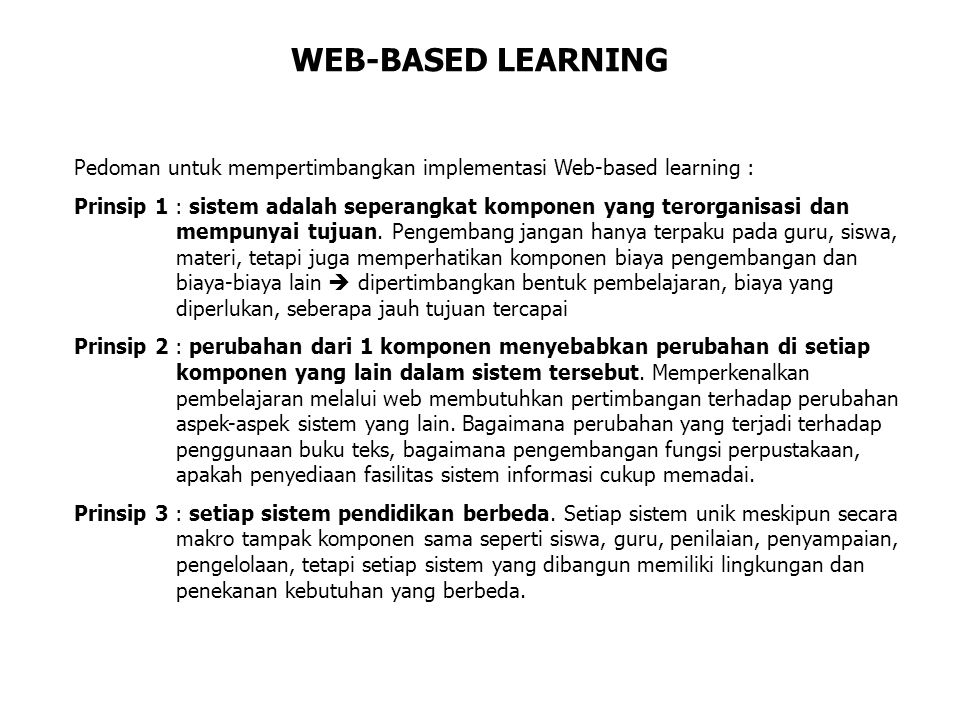 WEB-BASED LEARNING Pedoman untuk mempertimbangkan implementasi Web-based learning :