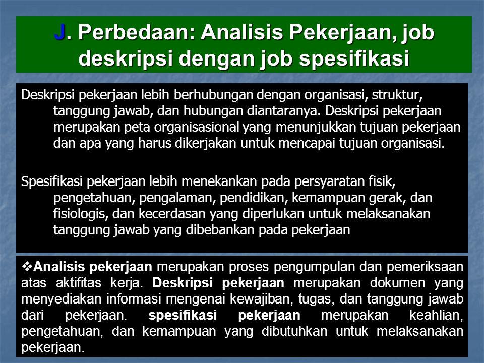 J. Perbedaan: Analisis Pekerjaan, job deskripsi dengan job spesifikasi