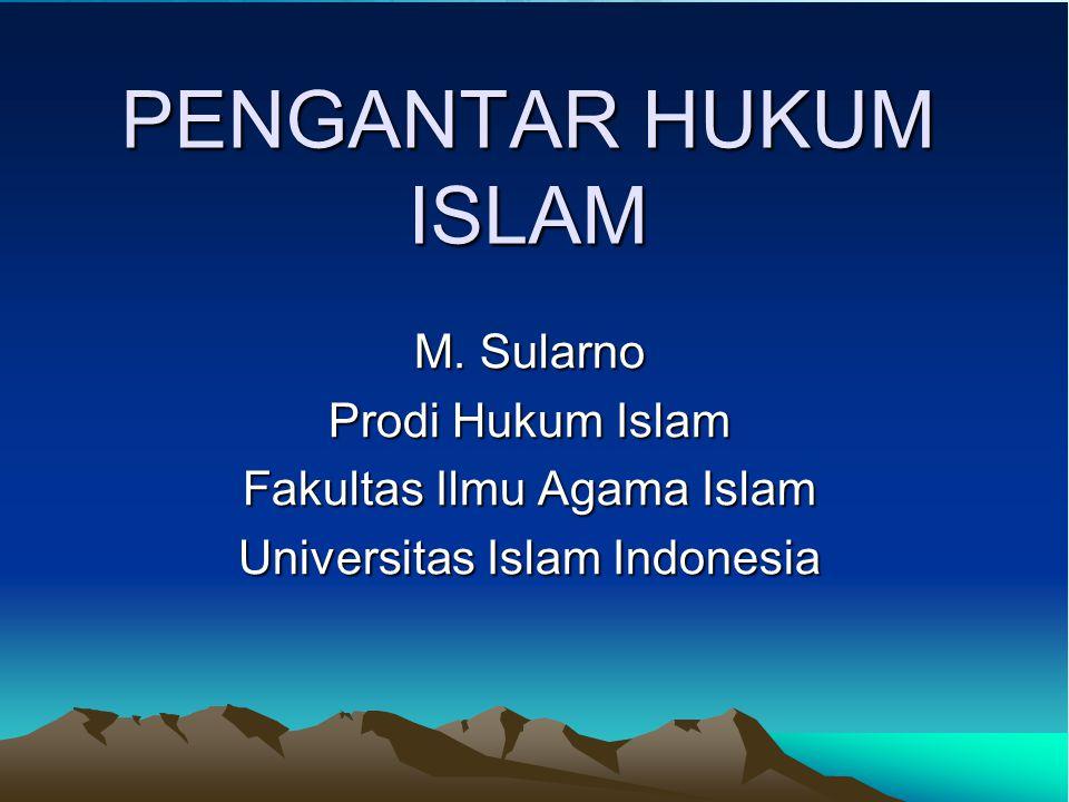 PENGANTAR HUKUM ISLAM M. Sularno Prodi Hukum Islam