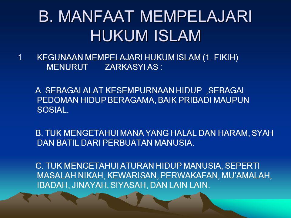 B. MANFAAT MEMPELAJARI HUKUM ISLAM
