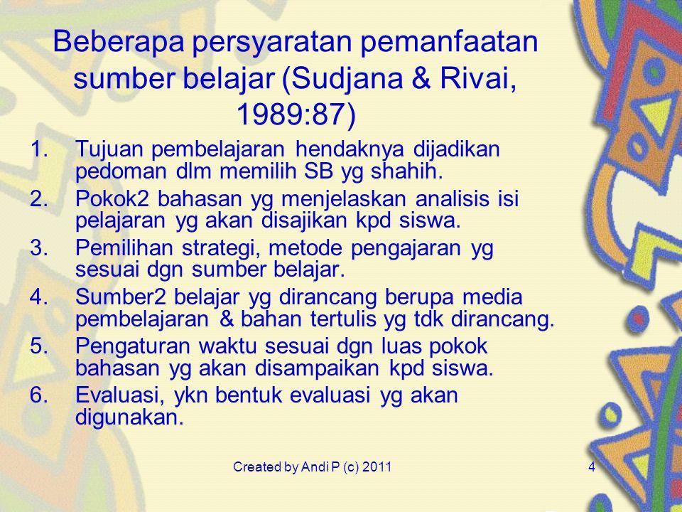 Beberapa persyaratan pemanfaatan sumber belajar (Sudjana & Rivai, 1989:87)