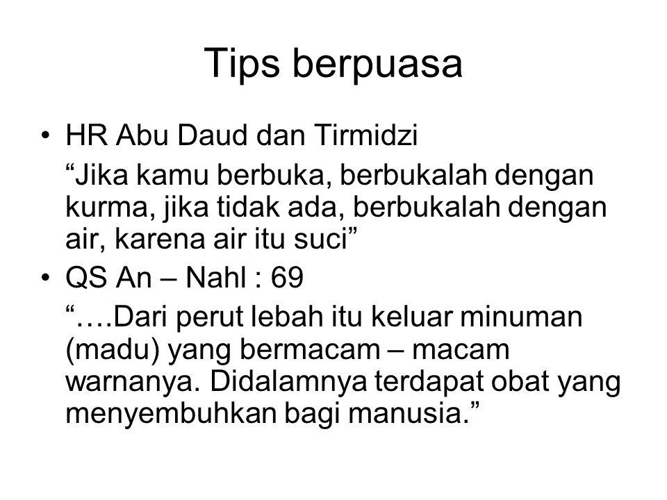 Tips berpuasa HR Abu Daud dan Tirmidzi