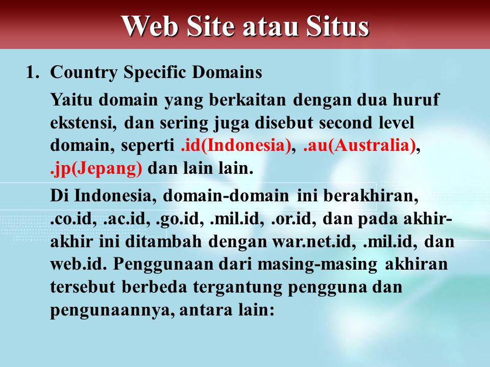 Web Site atau Situs 1. Country Specific Domains
