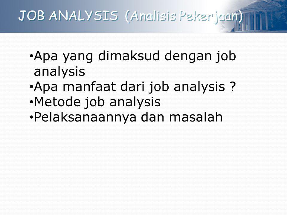 JOB ANALYSIS (Analisis Pekerjaan)