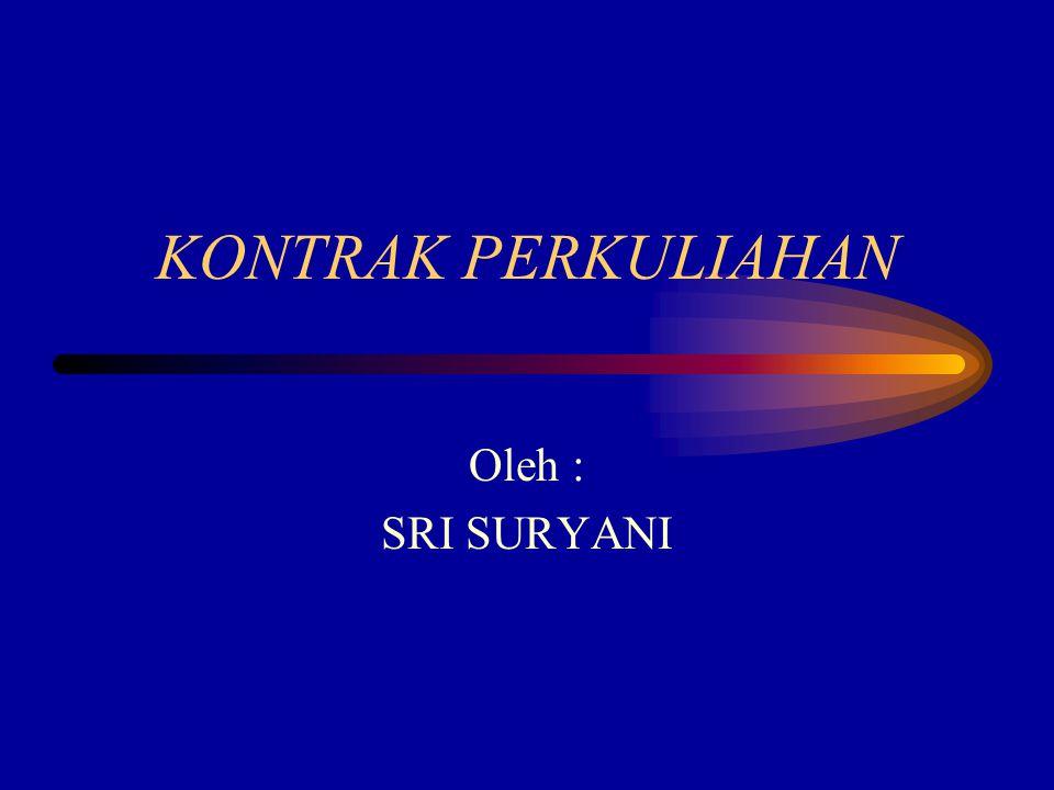 KONTRAK PERKULIAHAN Oleh : SRI SURYANI