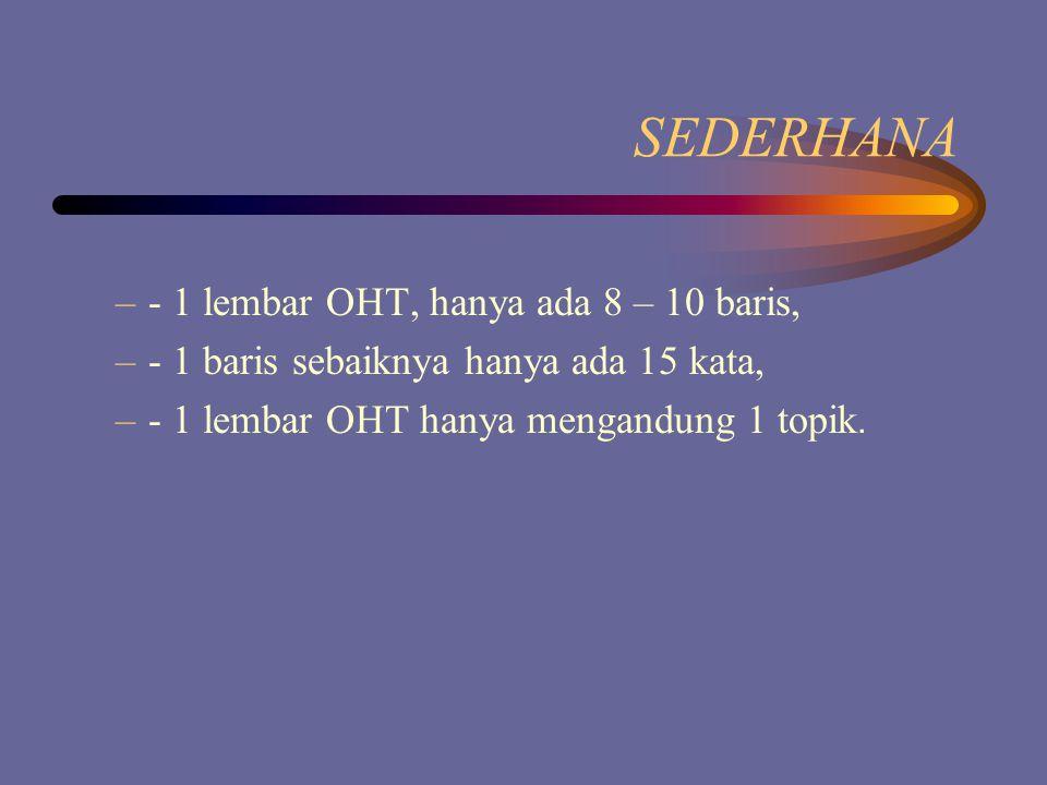SEDERHANA - 1 lembar OHT, hanya ada 8 – 10 baris,