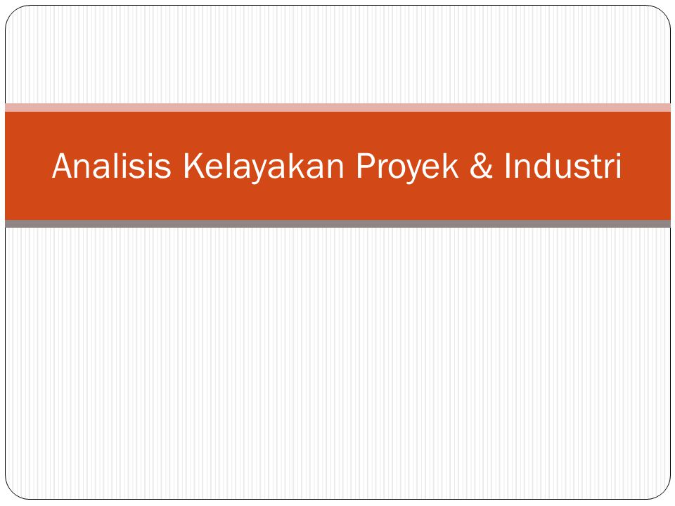 Analisis Kelayakan Proyek & Industri