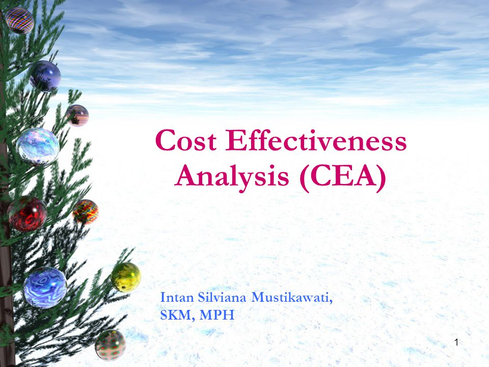 Cost Effectiveness Analysis (CEA)