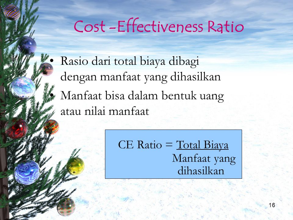 Cost -Effectiveness Ratio