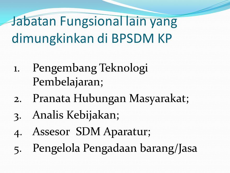 Jabatan Fungsional lain yang dimungkinkan di BPSDM KP