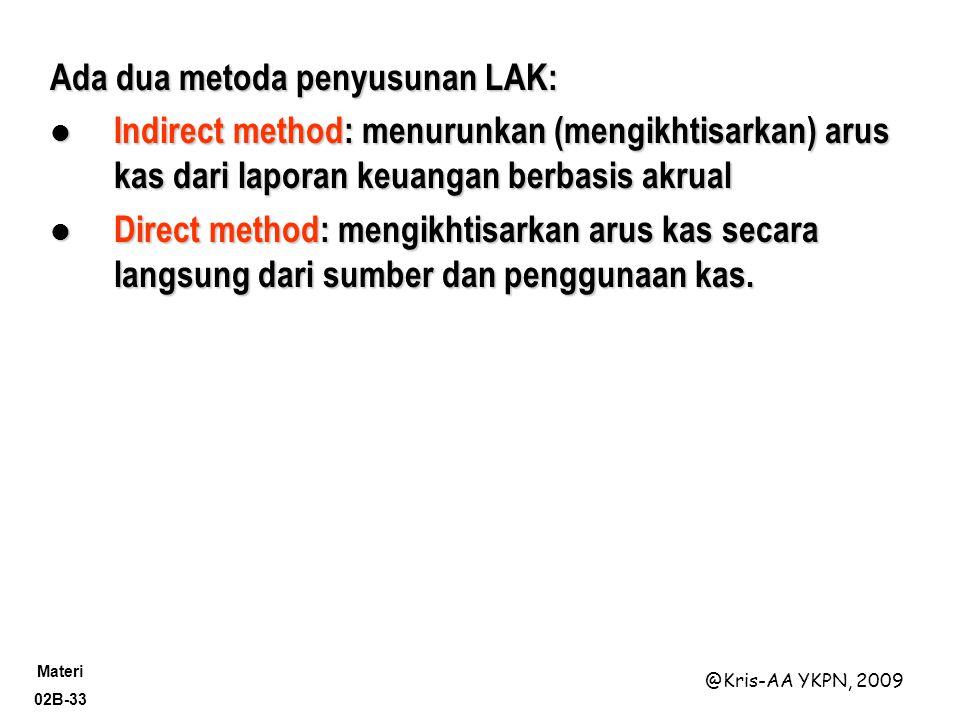 Ada dua metoda penyusunan LAK: