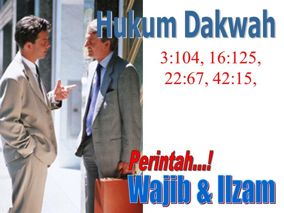 Hukum Dakwah 3:104, 16:125, 22:67, 42:15, Perintah...! Wajib & Ilzam