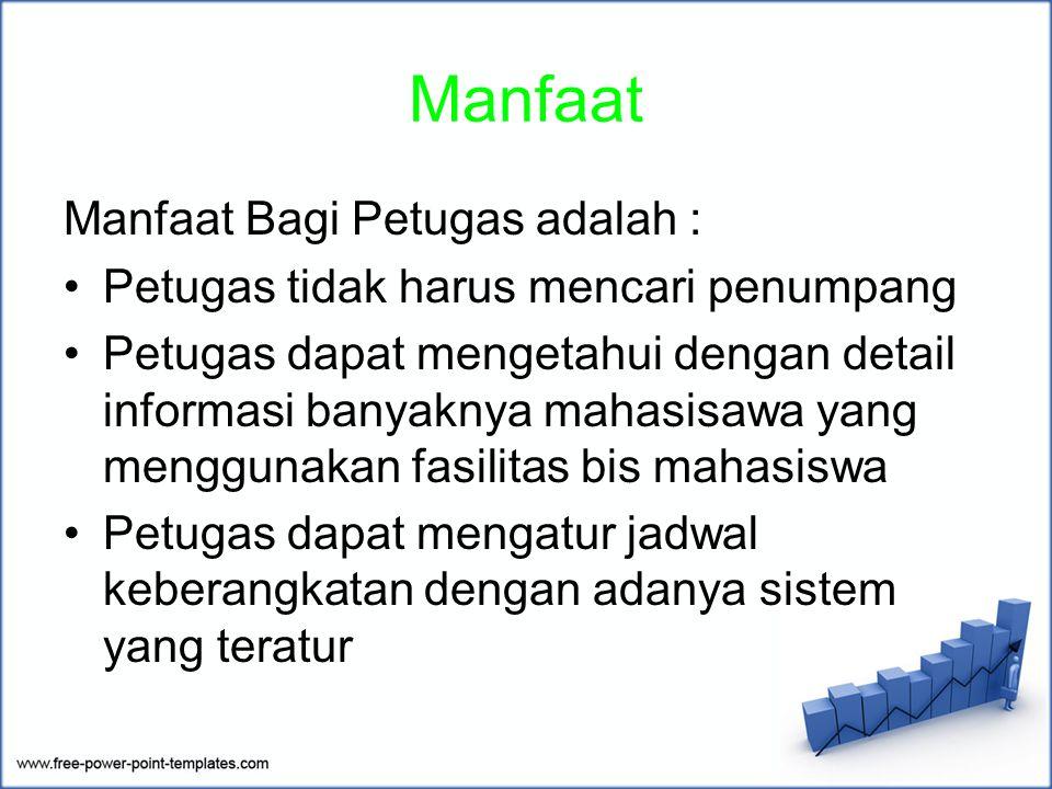 Manfaat Manfaat Bagi Petugas adalah :