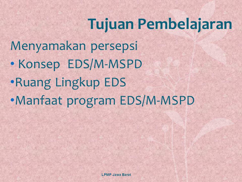 Tujuan Pembelajaran Menyamakan persepsi Konsep EDS/M-MSPD