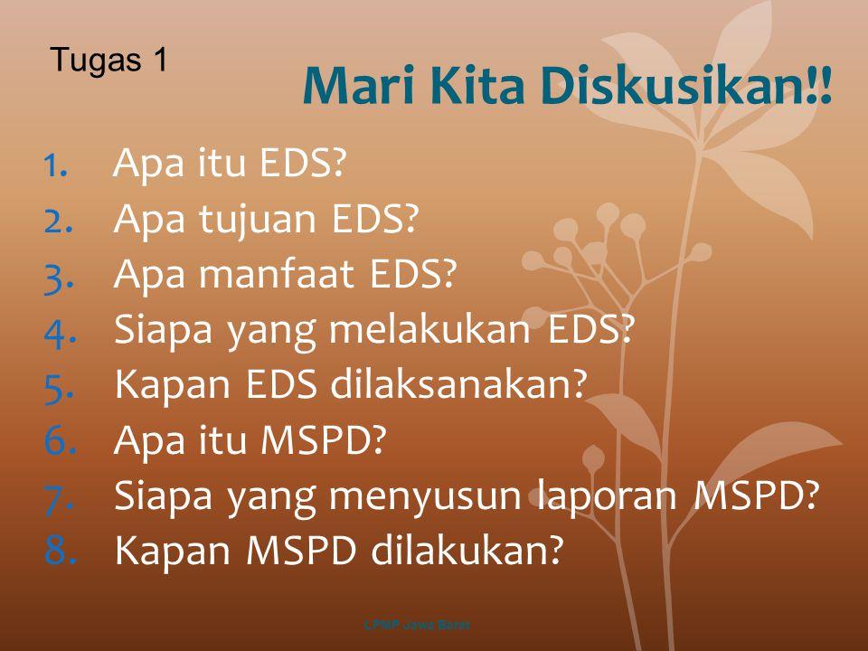 Mari Kita Diskusikan!! Apa itu EDS Apa tujuan EDS Apa manfaat EDS