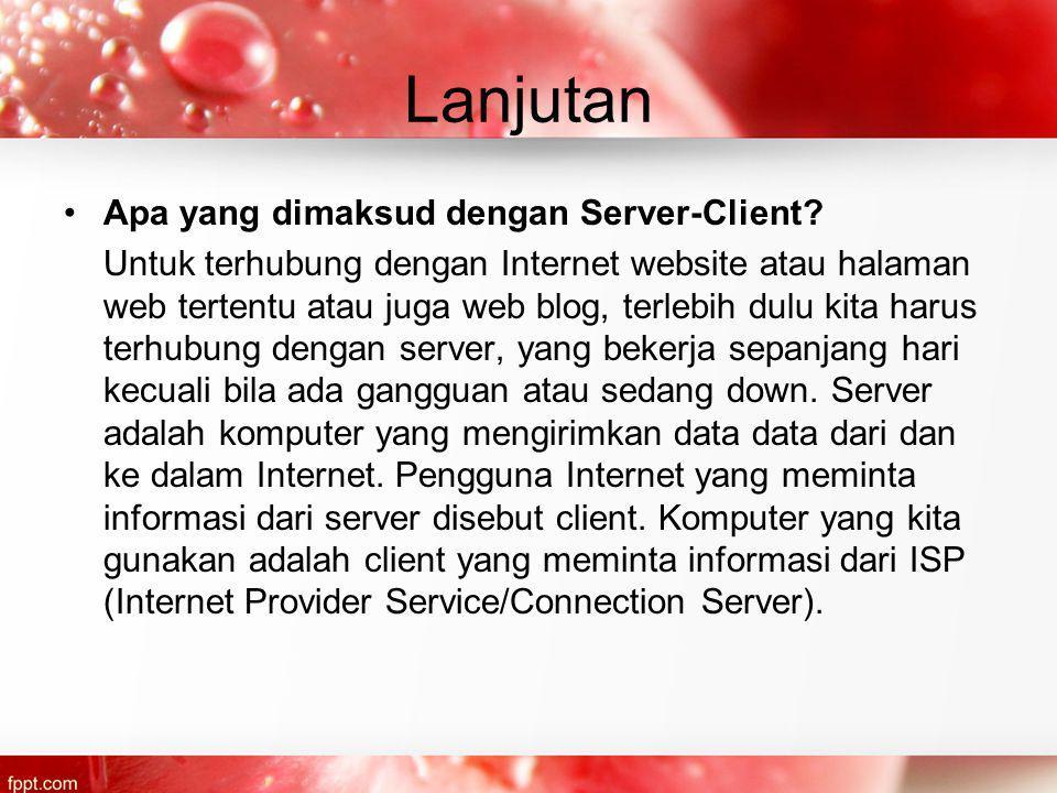 Lanjutan Apa yang dimaksud dengan Server-Client