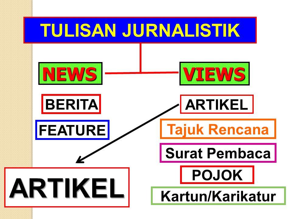 ARTIKEL TULISAN JURNALISTIK NEWS VIEWS BERITA ARTIKEL Tajuk Rencana