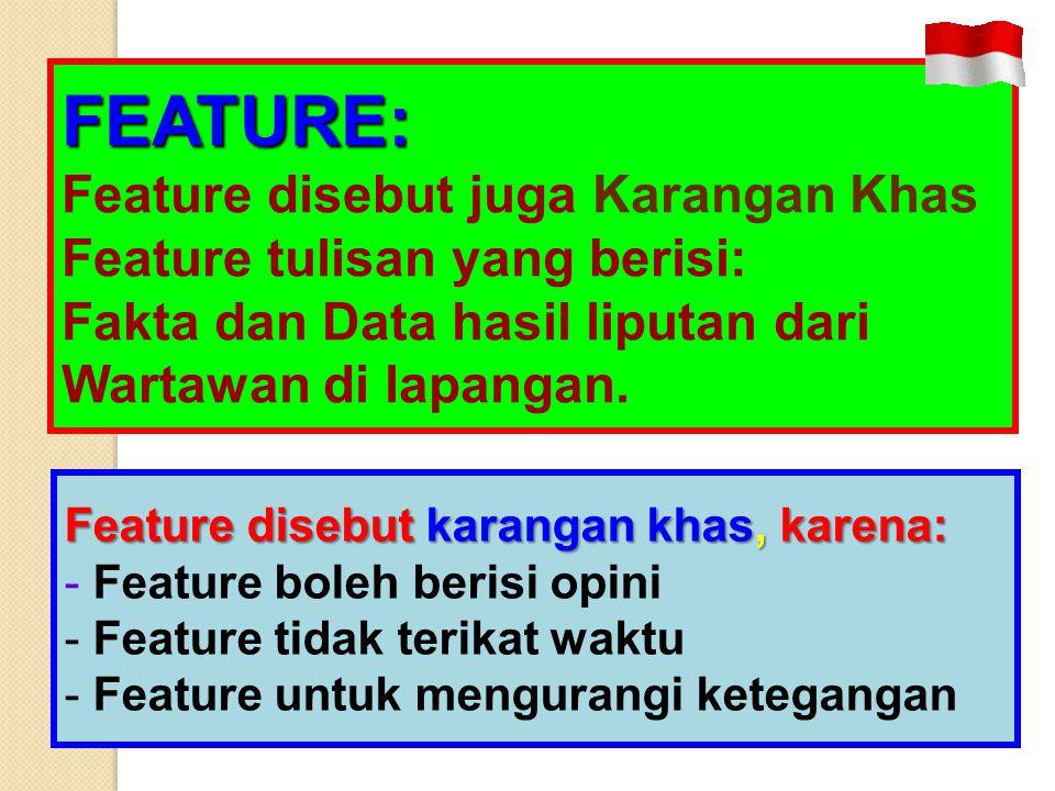 FEATURE: Feature disebut juga Karangan Khas