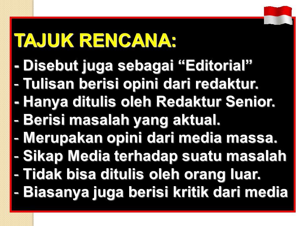 TAJUK RENCANA: - Disebut juga sebagai Editorial