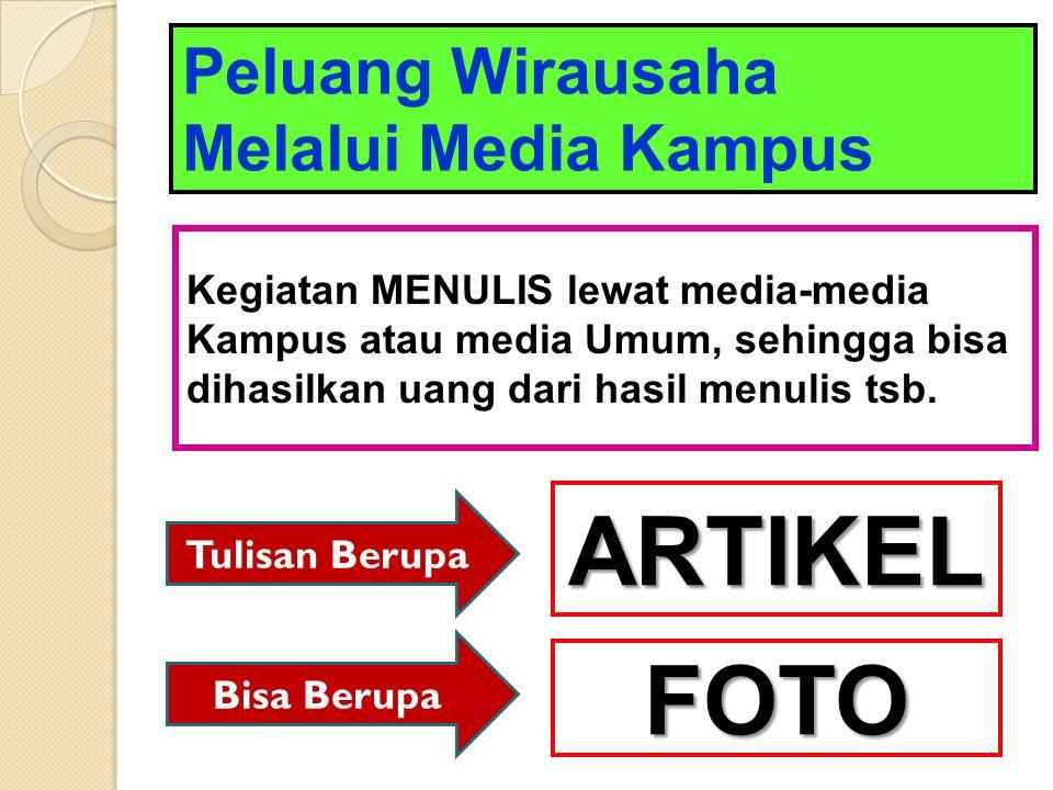 ARTIKEL FOTO Peluang Wirausaha Melalui Media Kampus