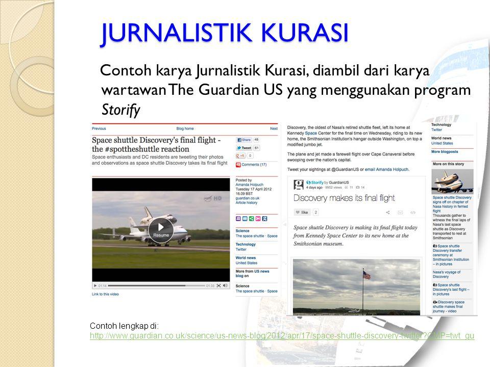 JURNALISTIK KURASI Contoh karya Jurnalistik Kurasi, diambil dari karya wartawan The Guardian US yang menggunakan program Storify.