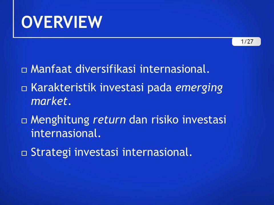 OVERVIEW Manfaat diversifikasi internasional.
