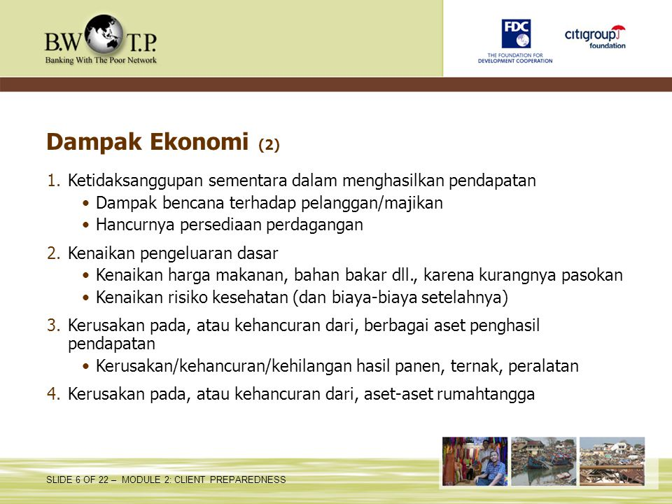 Dampak Ekonomi (2) Ketidaksanggupan sementara dalam menghasilkan pendapatan. Dampak bencana terhadap pelanggan/majikan.