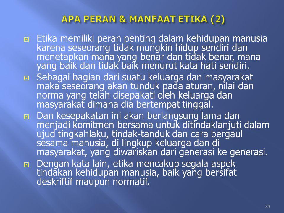 APA PERAN & MANFAAT ETIKA (2)