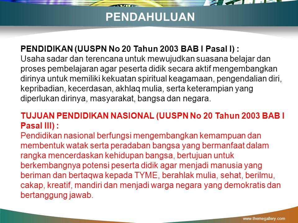 PENDAHULUAN PENDIDIKAN (UUSPN No 20 Tahun 2003 BAB I Pasal I) :