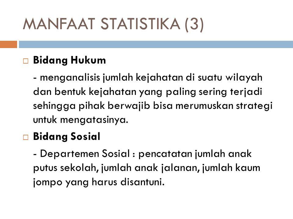 MANFAAT STATISTIKA (3) Bidang Hukum