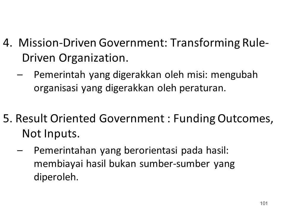 4. Mission-Driven Government: Transforming Rule-Driven Organization.
