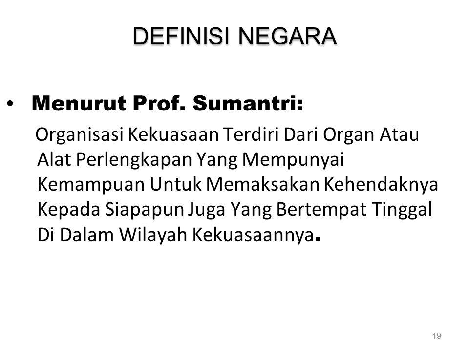 DEFINISI NEGARA Menurut Prof. Sumantri: