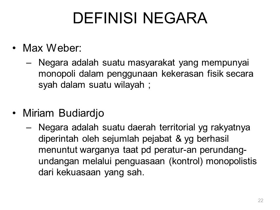 DEFINISI NEGARA Max Weber: Miriam Budiardjo