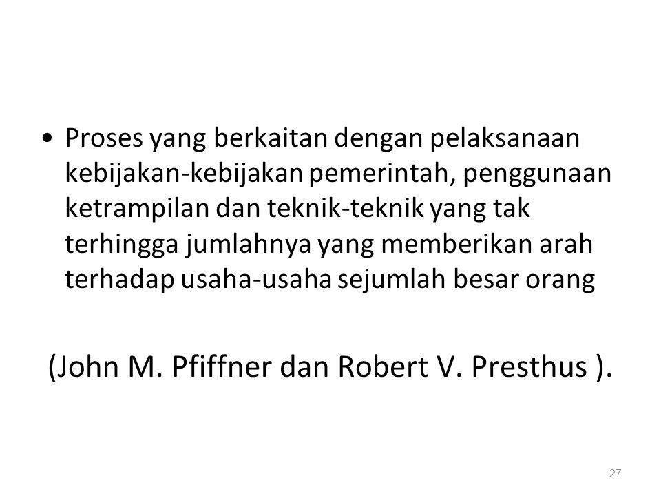 (John M. Pfiffner dan Robert V. Presthus ).