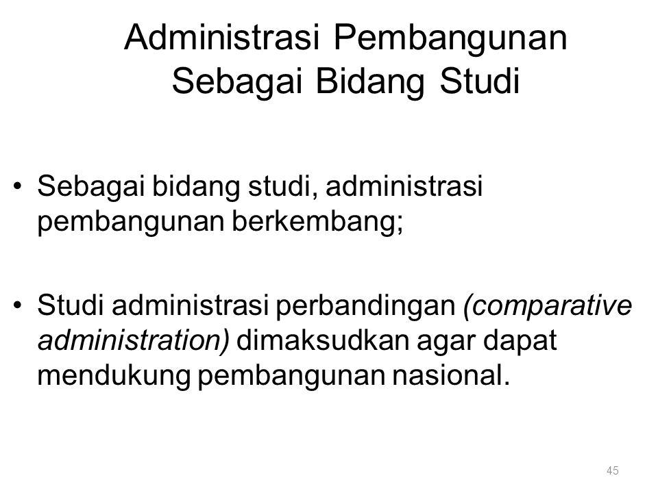 Administrasi Pembangunan Sebagai Bidang Studi