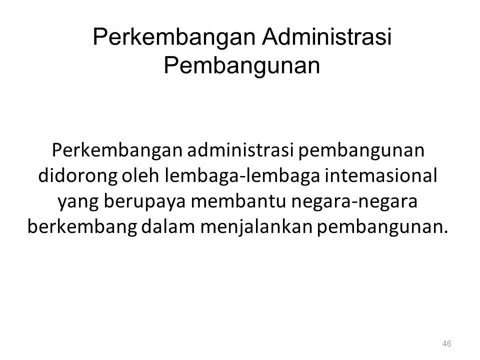 Perkembangan Administrasi Pembangunan