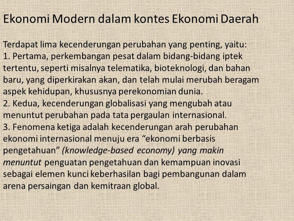 Ekonomi Modern dalam kontes Ekonomi Daerah Terdapat lima kecenderungan perubahan yang penting, yaitu: 1.