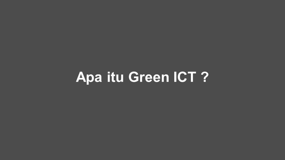 Apa itu Green ICT