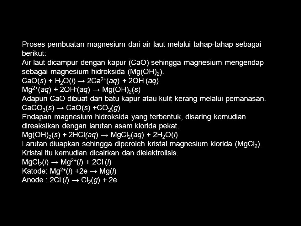 Proses pembuatan magnesium dari air laut melalui tahap-tahap sebagai berikut: