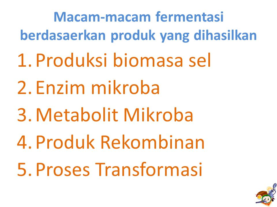 Macam-macam fermentasi berdasaerkan produk yang dihasilkan