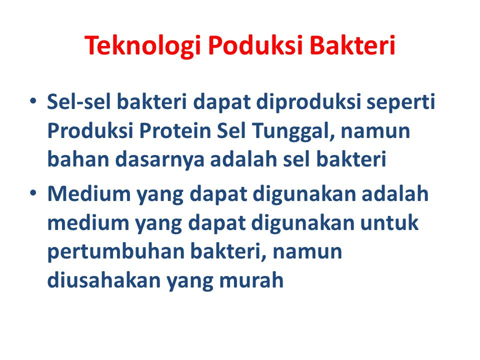 Teknologi Poduksi Bakteri
